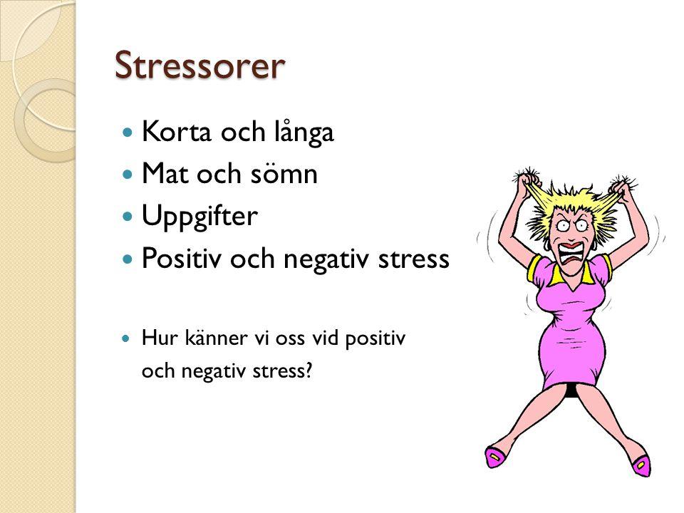 Stressorer Korta och långa Mat och sömn Uppgifter