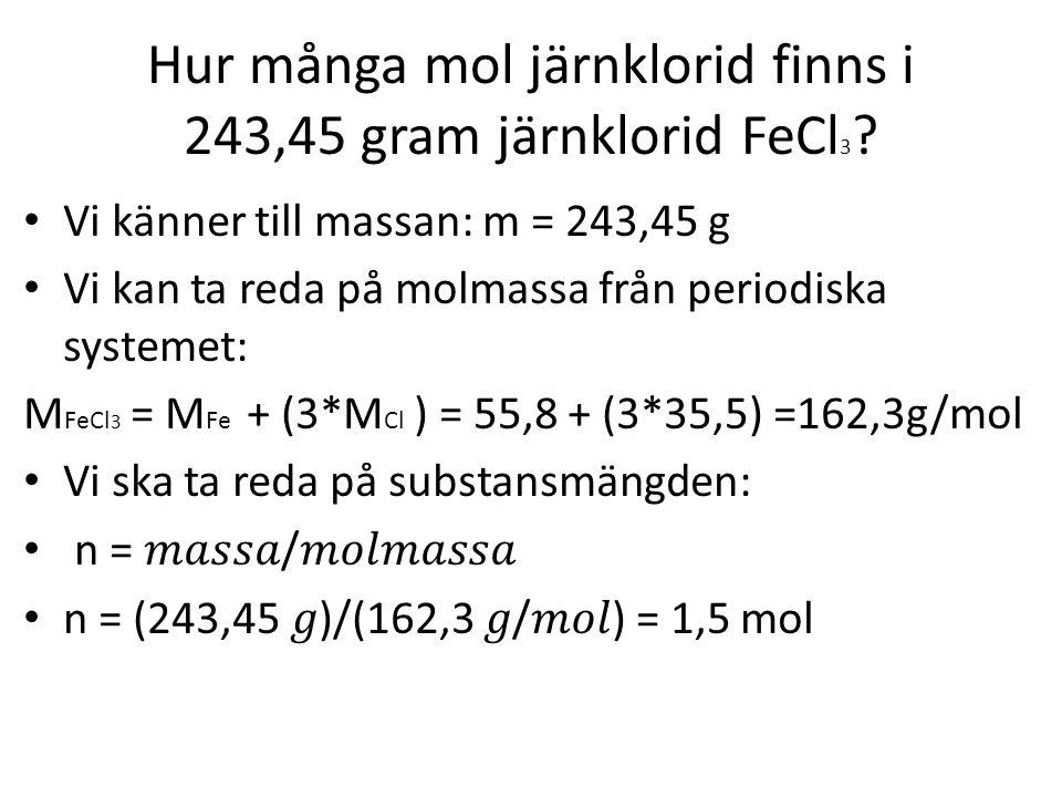 Hur många mol järnklorid finns i 243,45 gram järnklorid FeCl3