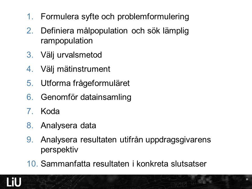 Formulera syfte och problemformulering