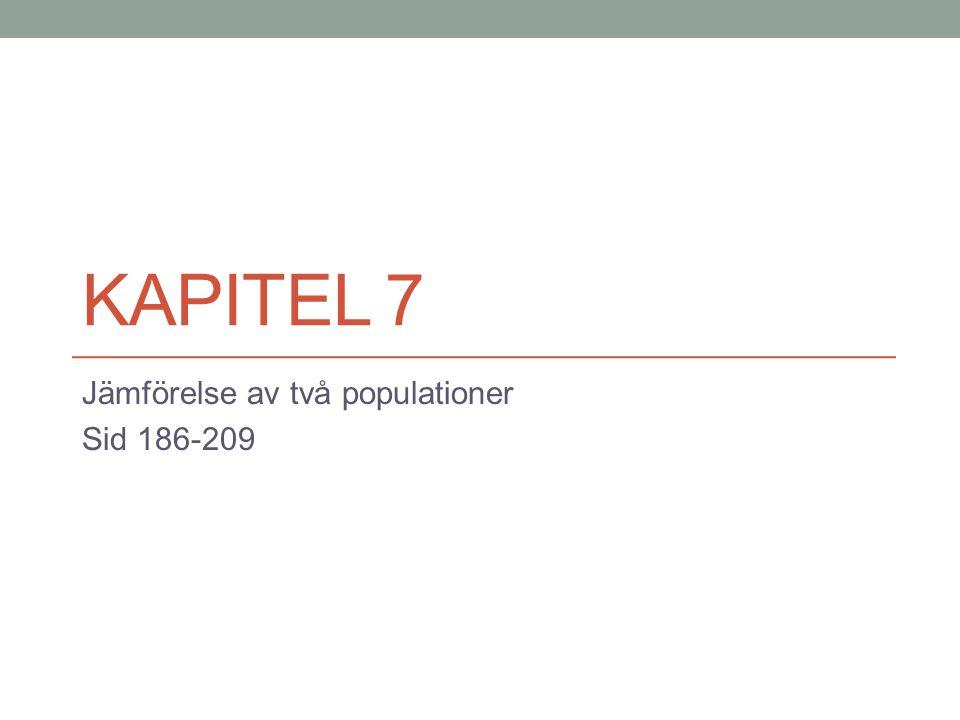 Jämförelse av två populationer Sid 186-209