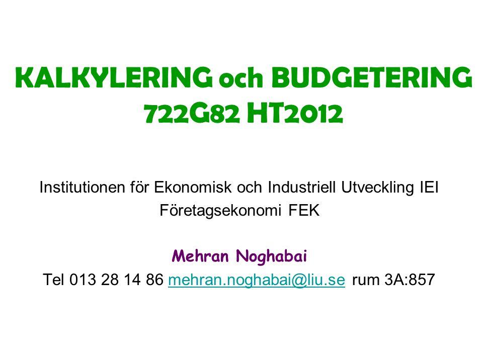 KALKYLERING och BUDGETERING 722G82 HT2012