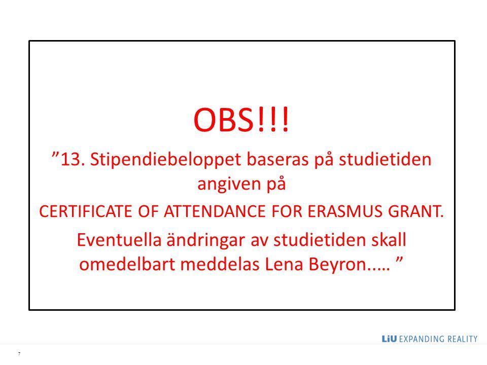 OBS!!! 13. Stipendiebeloppet baseras på studietiden angiven på