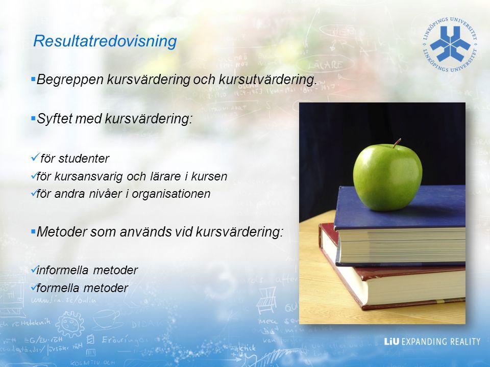 Resultatredovisning Begreppen kursvärdering och kursutvärdering.
