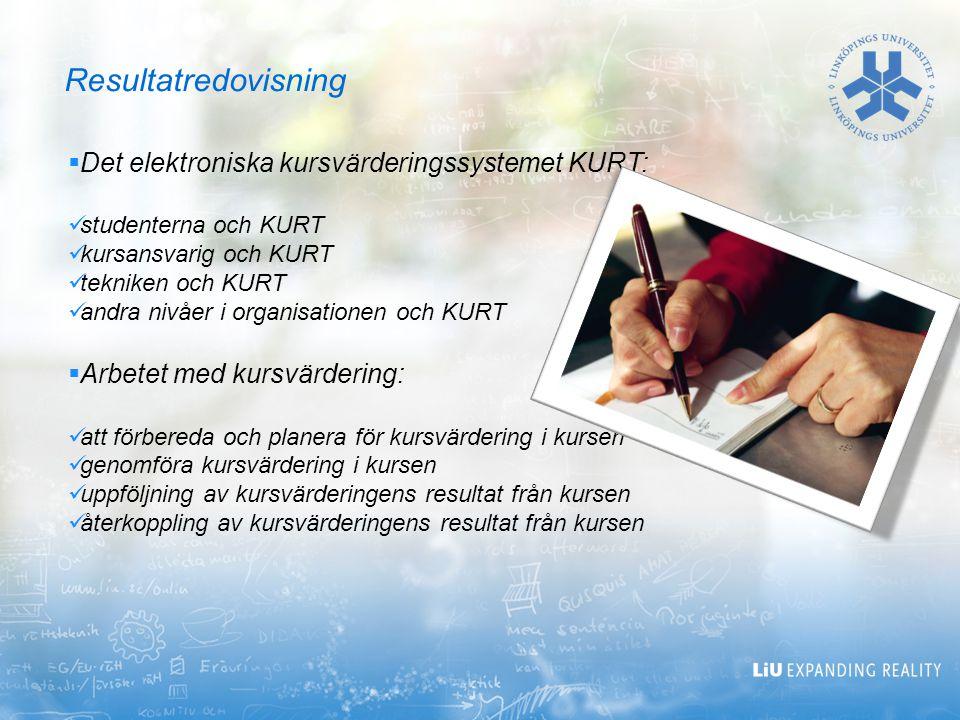 Resultatredovisning Det elektroniska kursvärderingssystemet KURT: