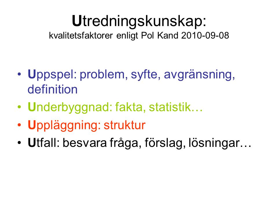 Utredningskunskap: kvalitetsfaktorer enligt Pol Kand 2010-09-08