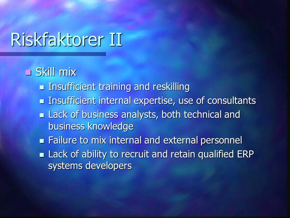 Riskfaktorer II Skill mix Insufficient training and reskilling