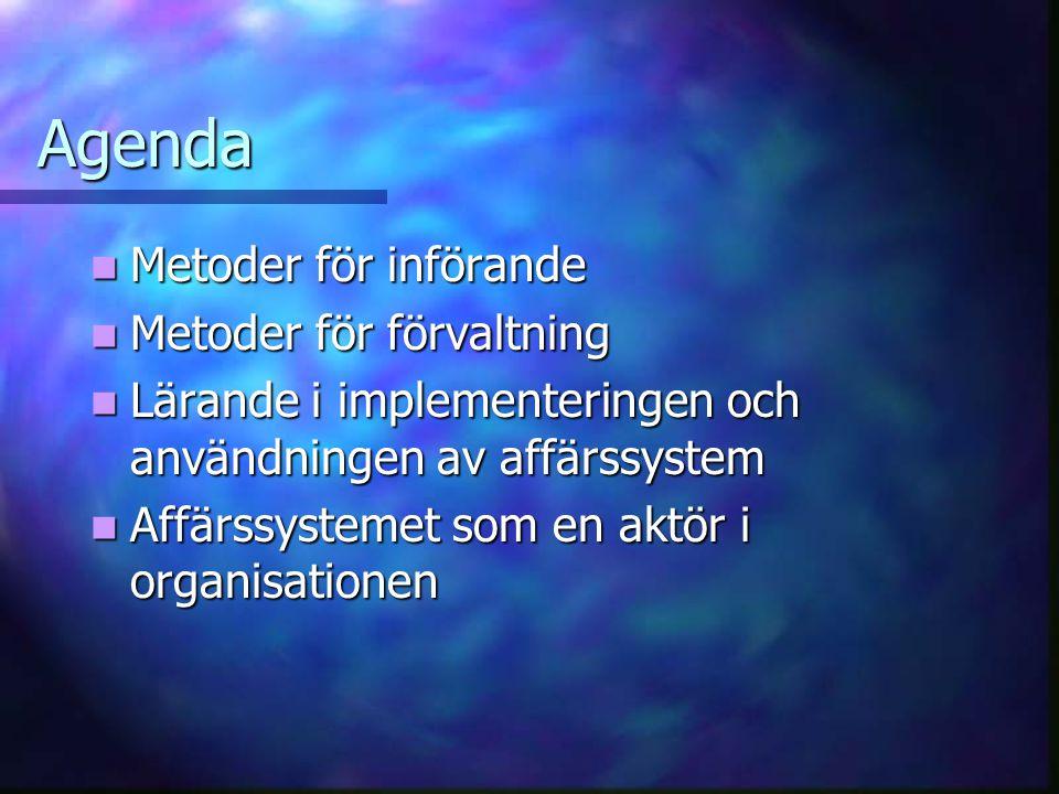 Agenda Metoder för införande Metoder för förvaltning
