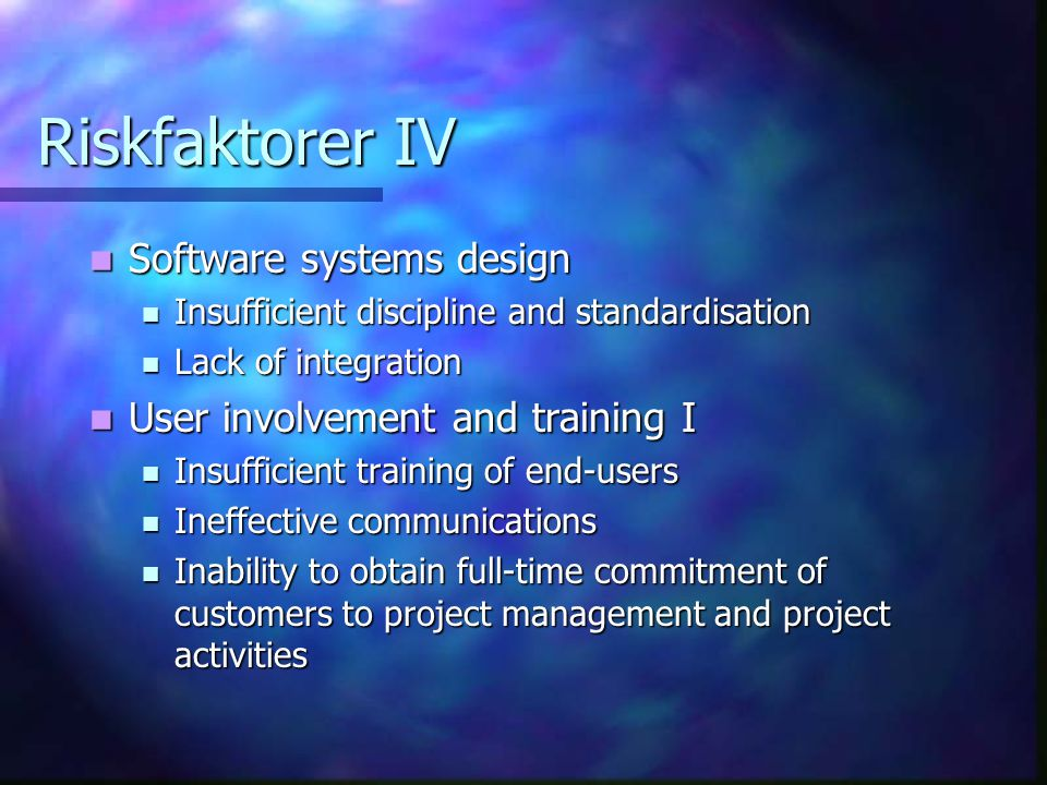 Riskfaktorer IV Software systems design