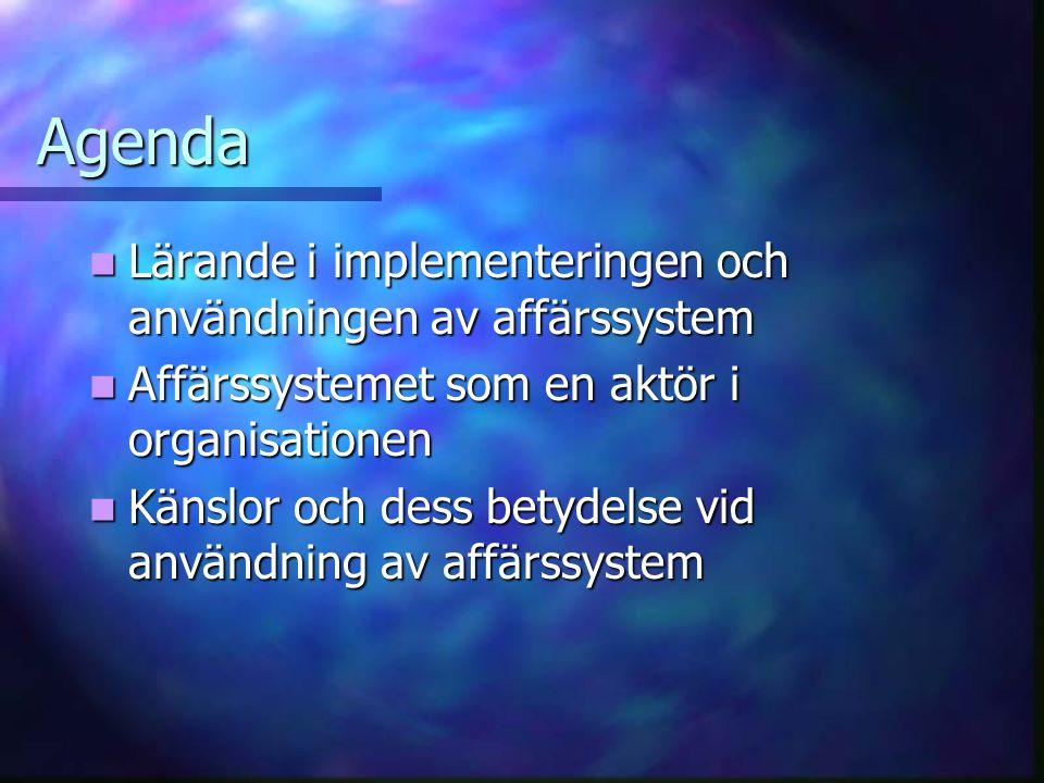 Agenda Lärande i implementeringen och användningen av affärssystem