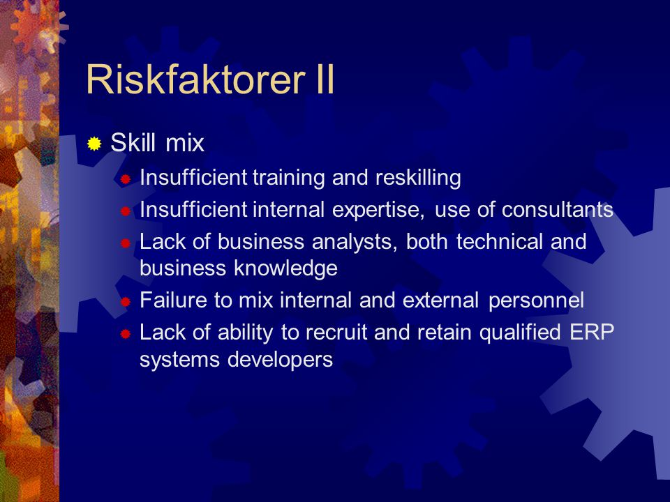 Riskfaktorer II Skill mix Insufficient training and reskilling