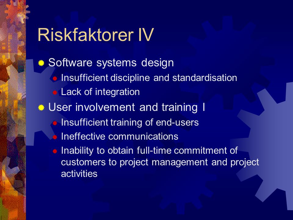 Riskfaktorer IV Software systems design