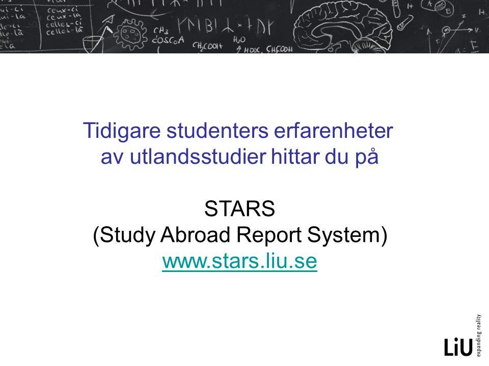 Tidigare studenters erfarenheter av utlandsstudier hittar du på STARS