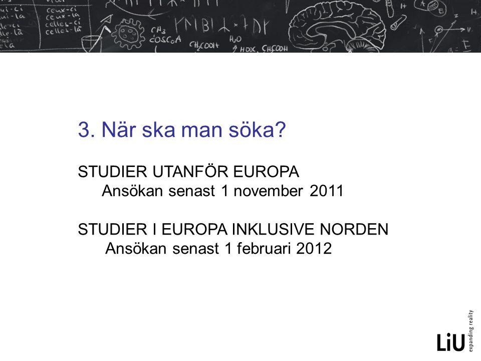 3. När ska man söka STUDIER UTANFÖR EUROPA