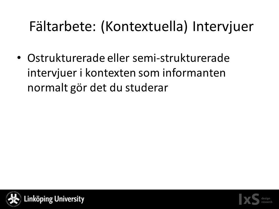 Fältarbete: (Kontextuella) Intervjuer