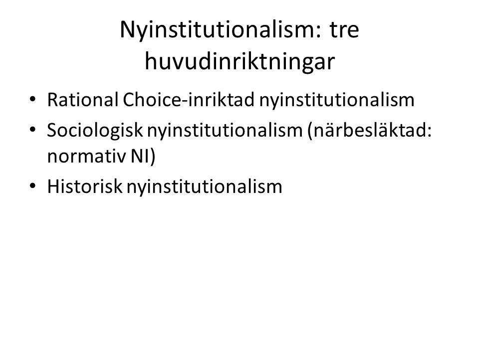 Nyinstitutionalism: tre huvudinriktningar