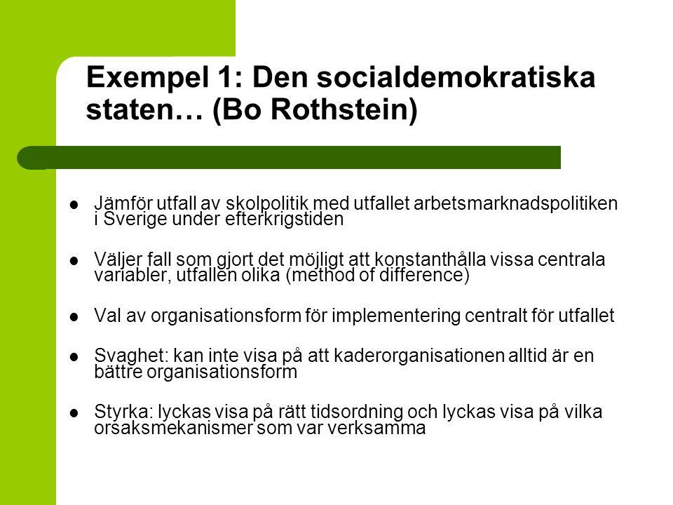 Exempel 1: Den socialdemokratiska staten… (Bo Rothstein)