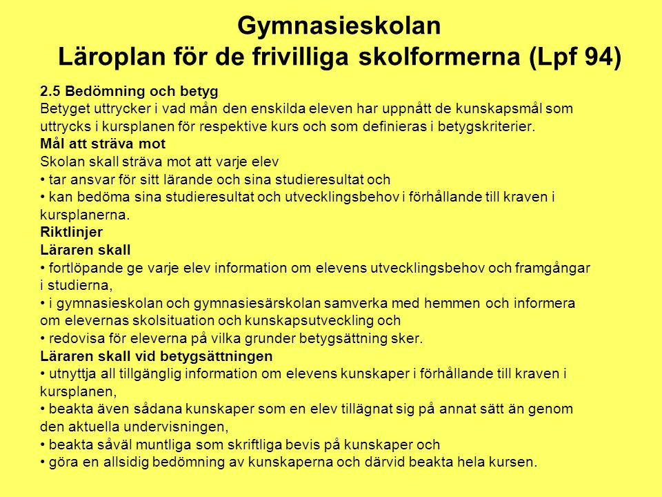 Gymnasieskolan Läroplan för de frivilliga skolformerna (Lpf 94)