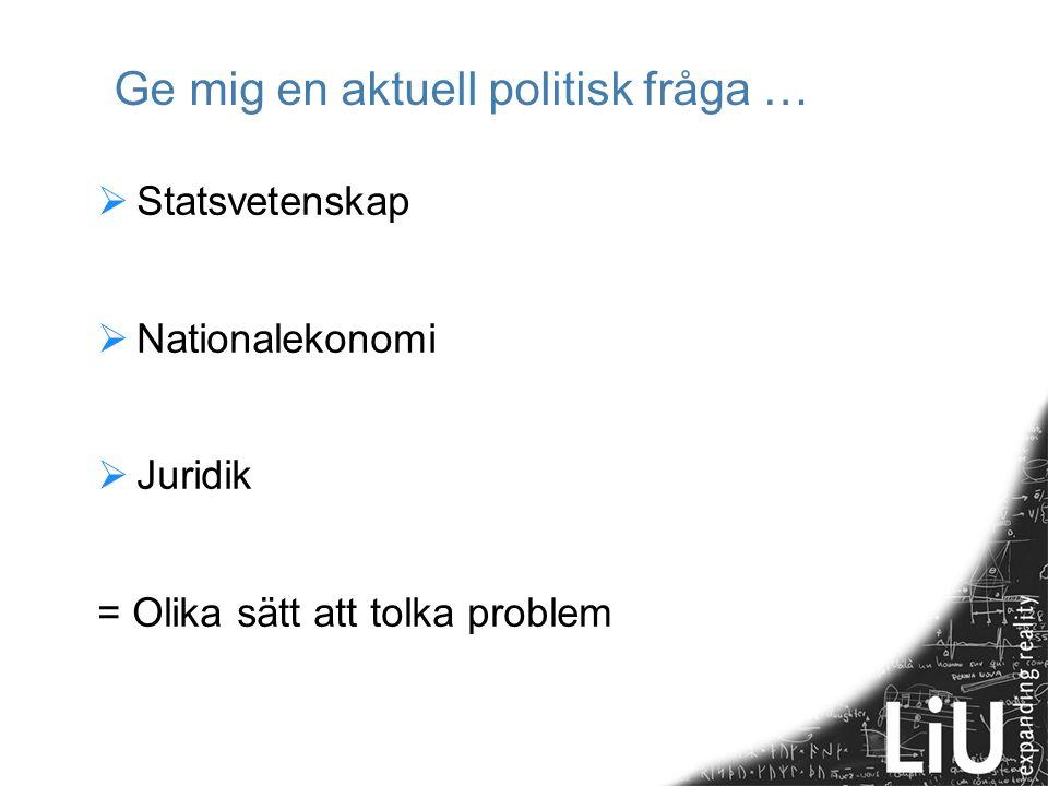 Ge mig en aktuell politisk fråga …