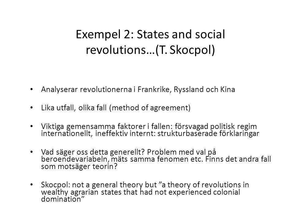 Exempel 2: States and social revolutions…(T. Skocpol)