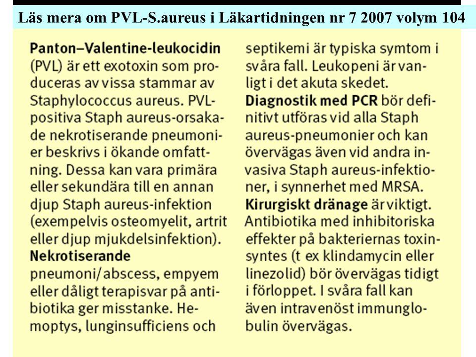 Läs mera om PVL-S.aureus i Läkartidningen nr 7 2007 volym 104