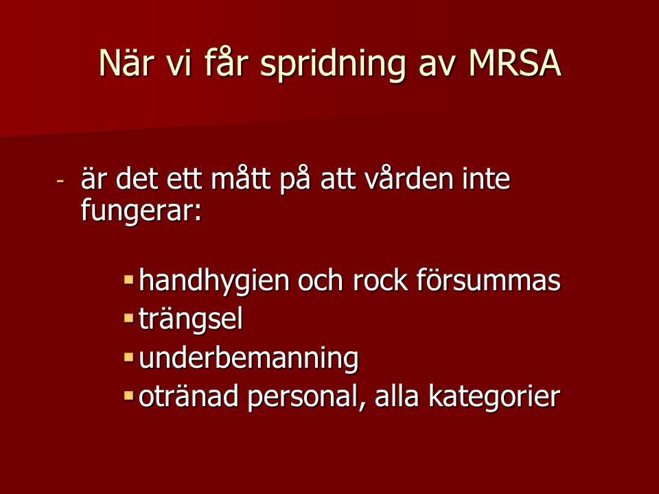 När vi får spridning av MRSA