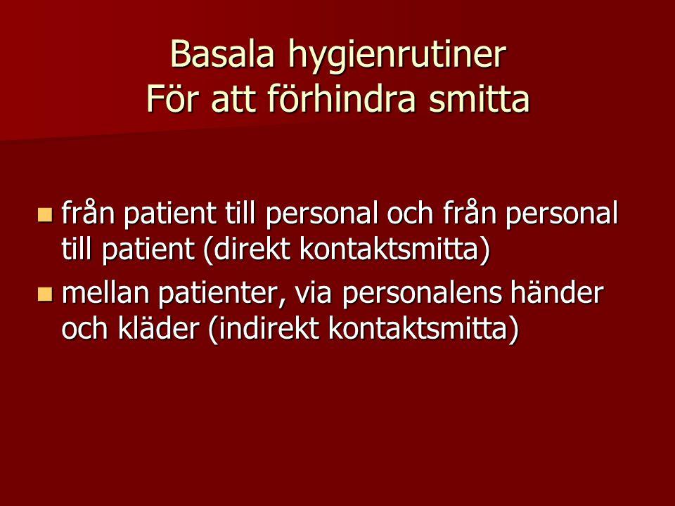 Basala hygienrutiner För att förhindra smitta