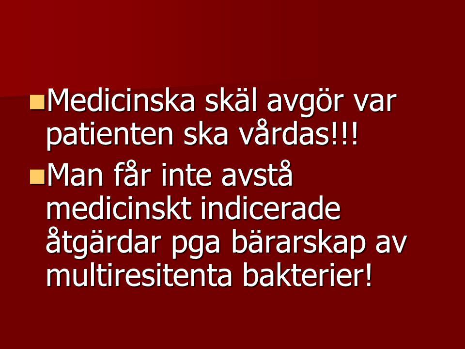 Medicinska skäl avgör var patienten ska vårdas!!!
