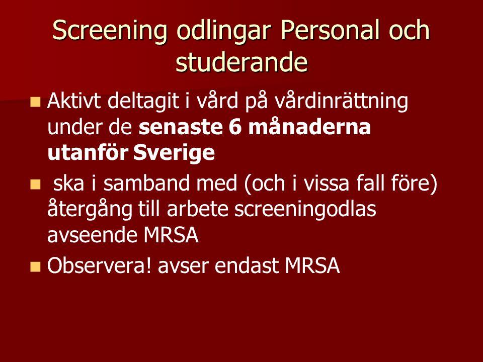 Screening odlingar Personal och studerande