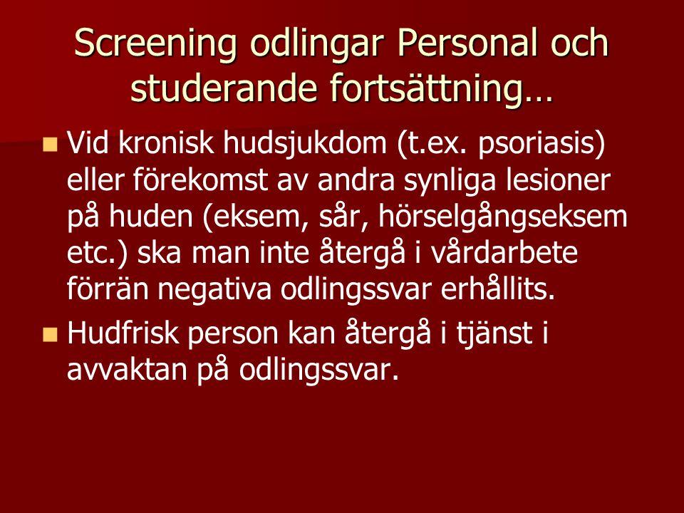 Screening odlingar Personal och studerande fortsättning…