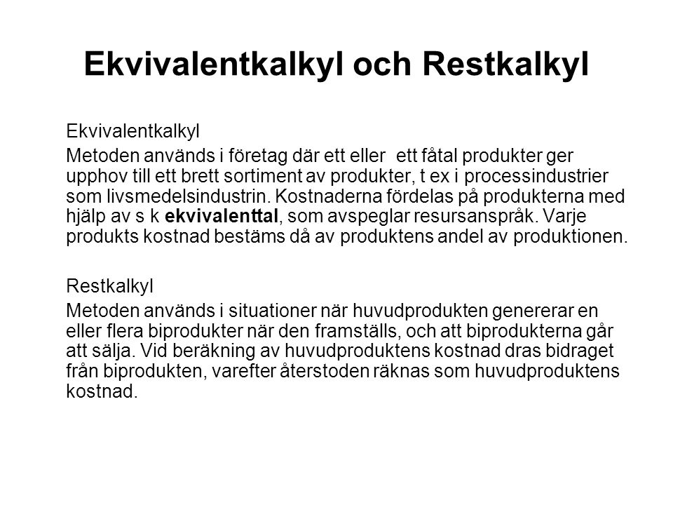 Ekvivalentkalkyl och Restkalkyl