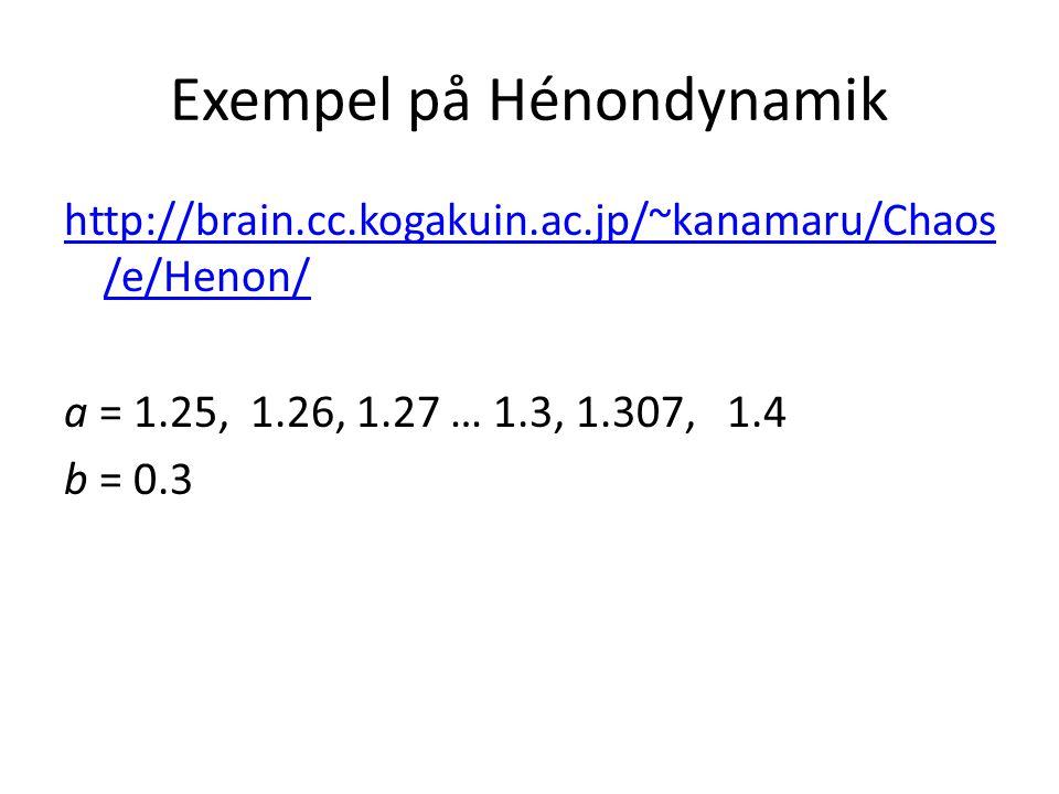 Exempel på Hénondynamik