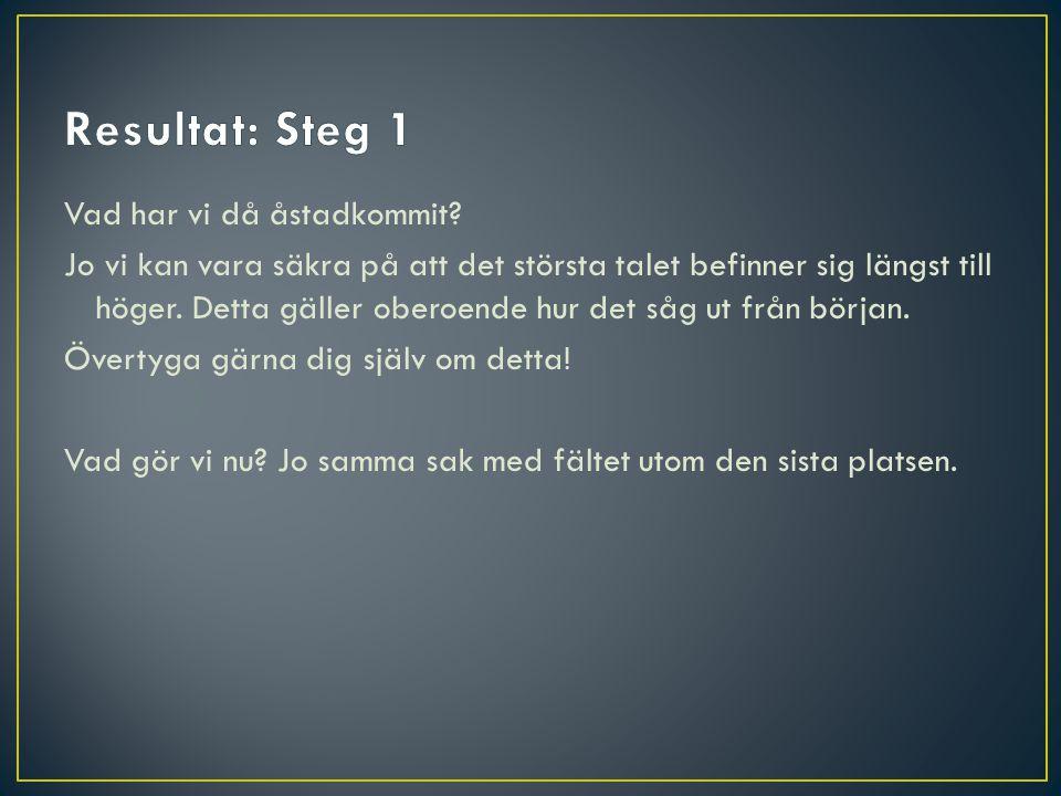 Resultat: Steg 1
