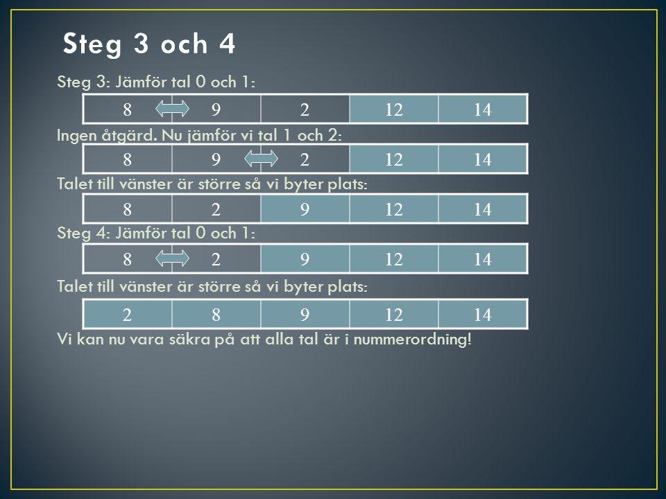 Steg 3 och 4 Steg 3: Jämför tal 0 och 1: