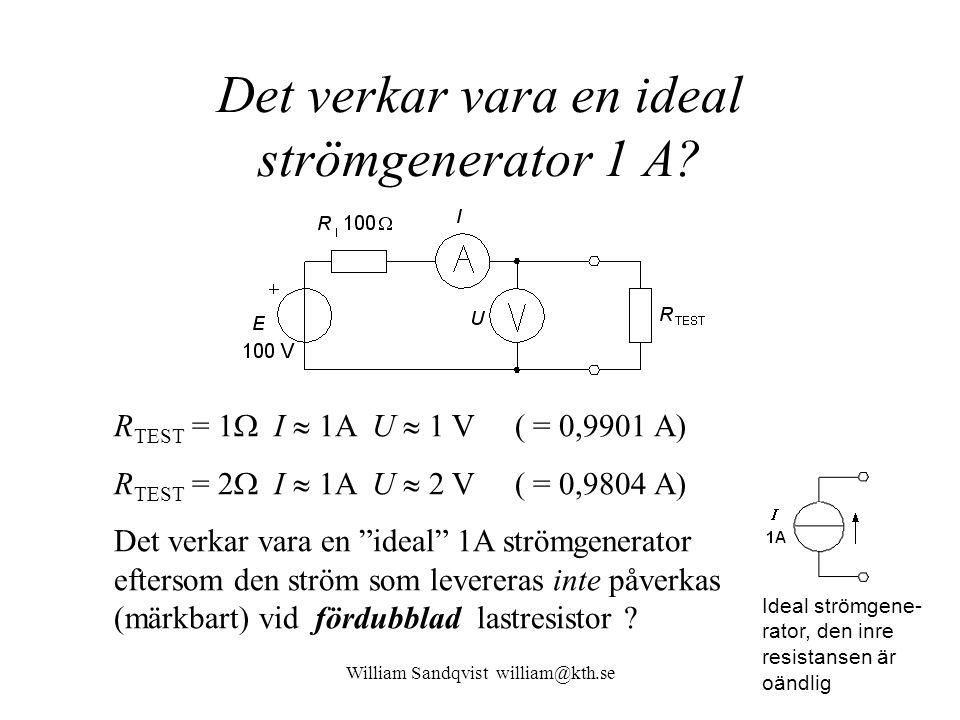 Det verkar vara en ideal strömgenerator 1 A
