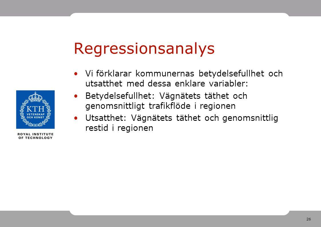 Regressionsanalys Vi förklarar kommunernas betydelsefullhet och utsatthet med dessa enklare variabler: