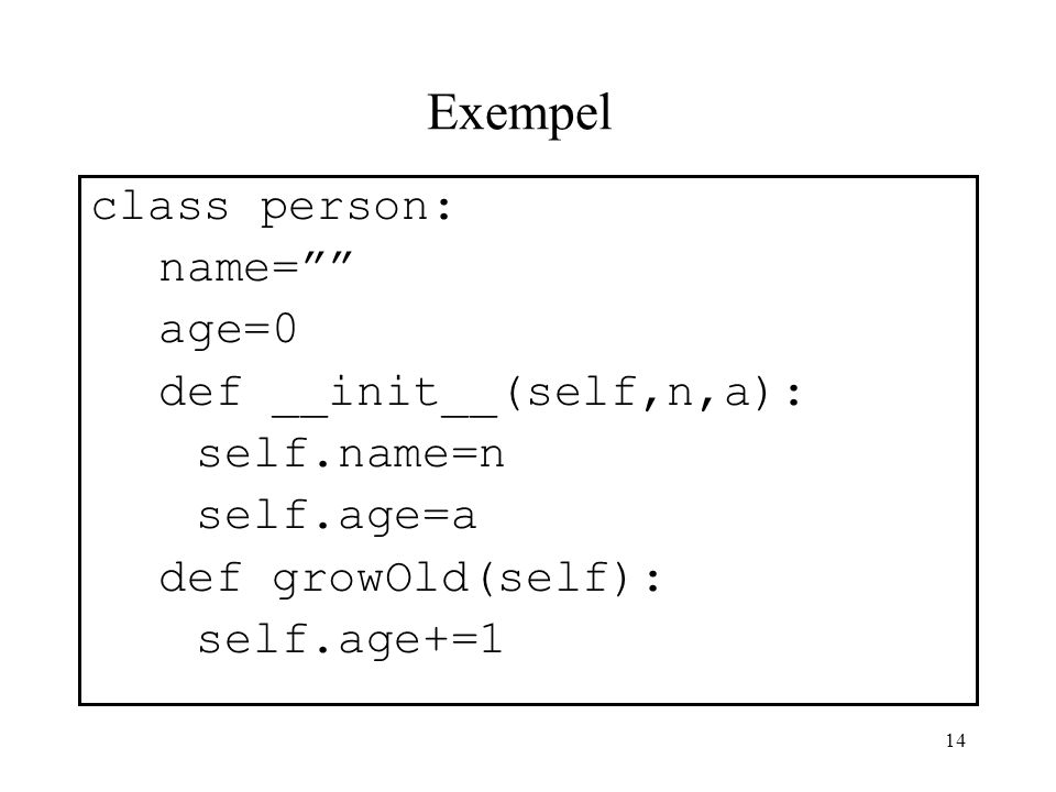 Exempel class person: name= age=0 def __init__(self,n,a):