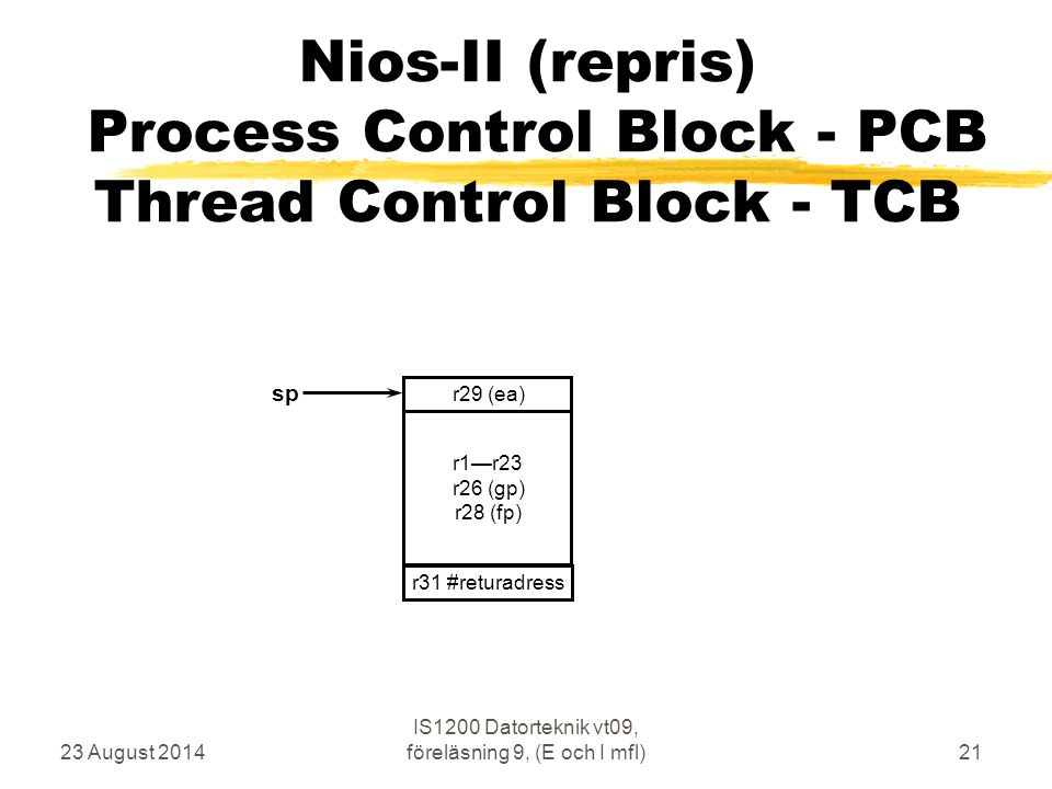 IS1200 Datorteknik vt09, föreläsning 9, (E och I mfl)