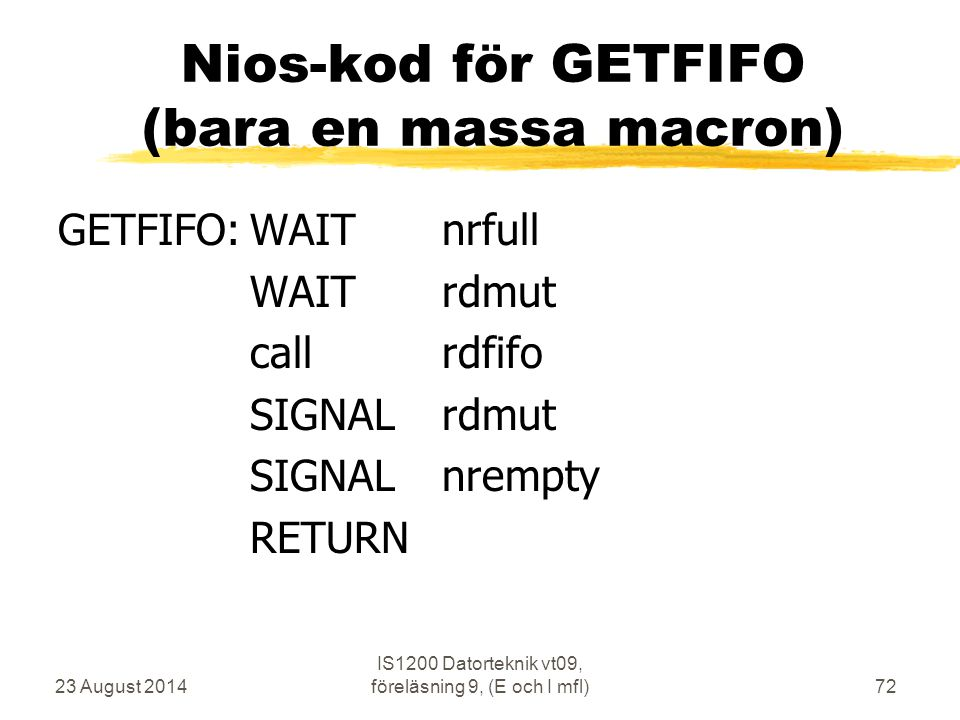 Nios-kod för GETFIFO (bara en massa macron)