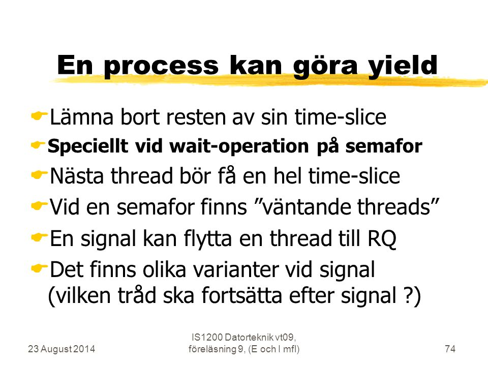 En process kan göra yield