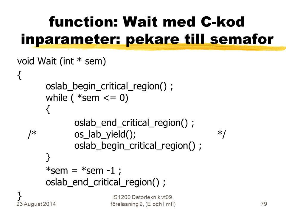 function: Wait med C-kod inparameter: pekare till semafor