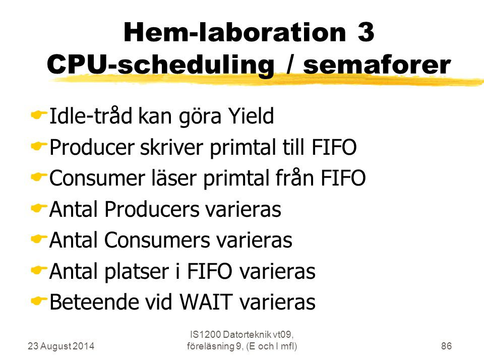 Hem-laboration 3 CPU-scheduling / semaforer