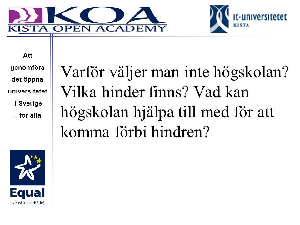 Att genomföra. det öppna. universitetet. i Sverige. – för alla.