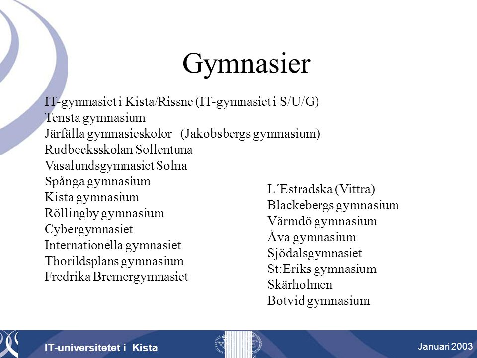 Gymnasier IT-gymnasiet i Kista/Rissne (IT-gymnasiet i S/U/G)