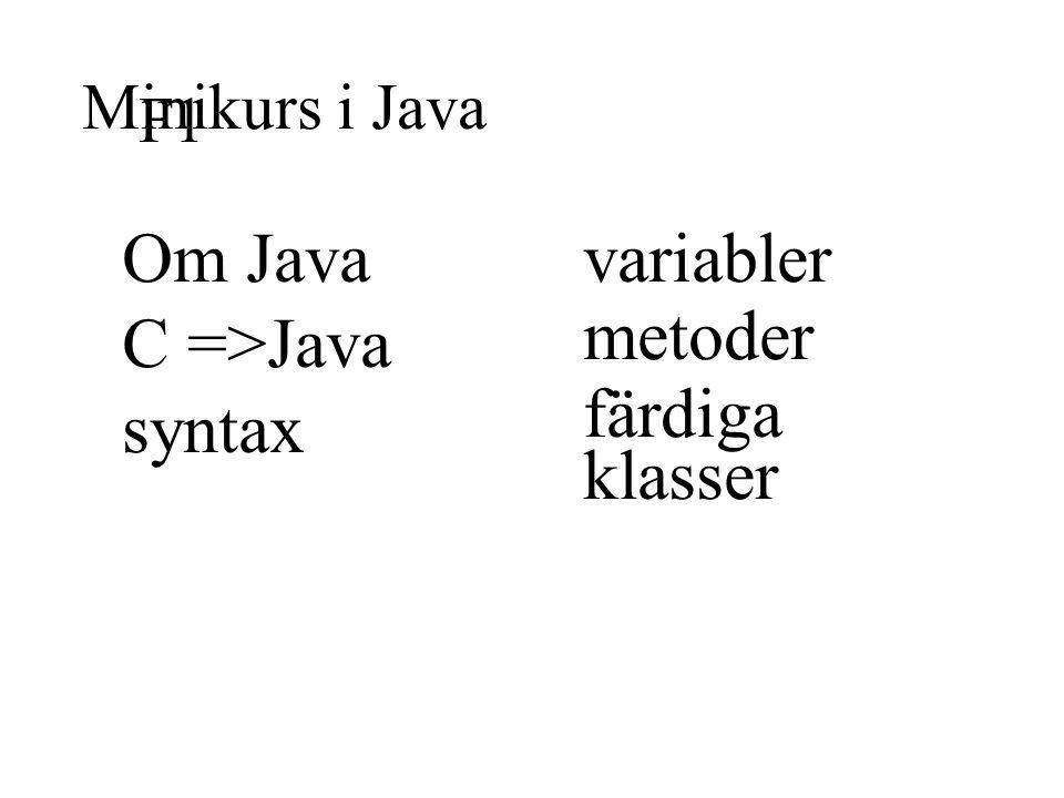 Om Java C =>Java syntax variabler metoder färdiga klasser