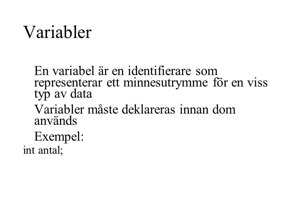 Variabler En variabel är en identifierare som representerar ett minnesutrymme för en viss typ av data.