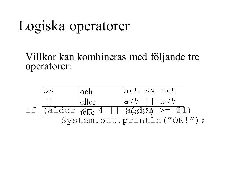 Logiska operatorer Villkor kan kombineras med följande tre operatorer: