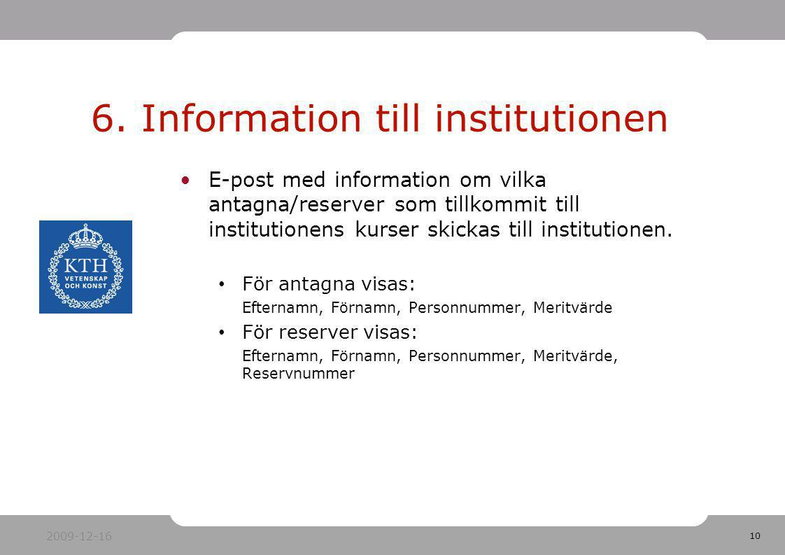 6. Information till institutionen