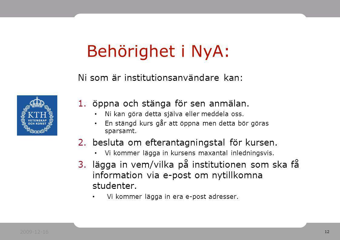 Behörighet i NyA: Ni som är institutionsanvändare kan: