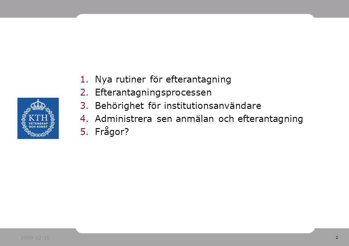 Nya rutiner för efterantagning Efterantagningsprocessen