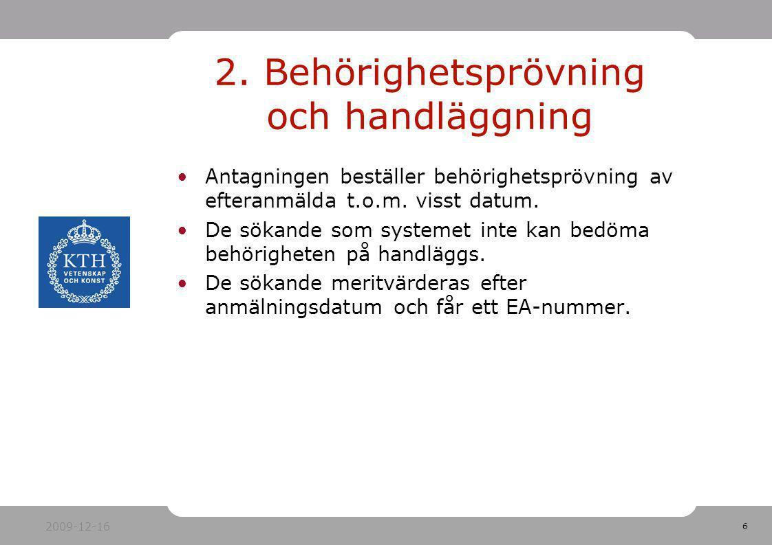 2. Behörighetsprövning och handläggning